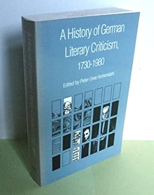 A History of German Literary Criticism 1730-1980: HOHENDAHL, Peter Uwe