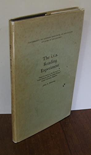 The i.t.a. Reading Experiment: Three Lectures on: DOWNING, John A.: