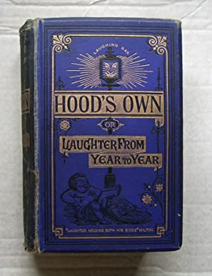 Hood's Own: or Laughter from Year to Year.
