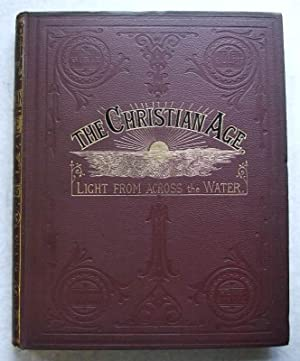 The Christian Age: Light From Across The Water. Vol 35