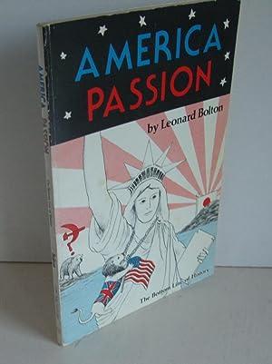 America Passion: The Bottom Line of History.: BOLTON, Leonard:
