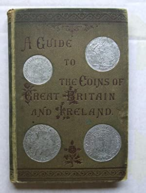 A Guide to the Coins of Great Britain and Ireland