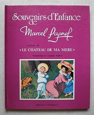 Souvenirs d'Enfance de Marcel Pagnol: Extraits de: illus Suzanne Ballivet