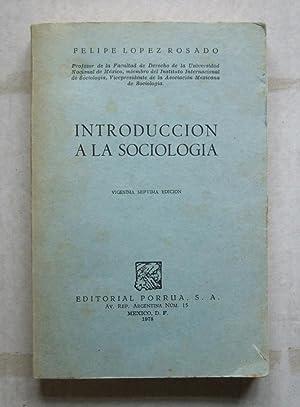 Introduccion a la Sociologia: ROSADO, Felipe Lopez