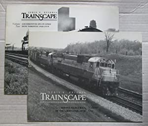 Trainscape. Volume One, Diesel-Electrics in Ontario 1968-1978,: Zvidris, Juris V.