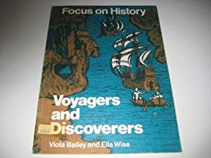 Voyagers and Discoverers (Focus on History S.): Viola Bailey and