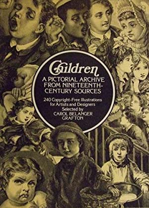 CHILDREN: A PICTORIAL ARCHIVE FROM NINETEENTH - CENTURY SOURCES