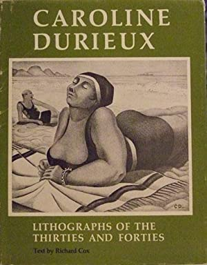 CAROLINE DURIEUX: LITHOGRAPHS OF THE THIRTIES AND: COX RICHARD CAROLINE