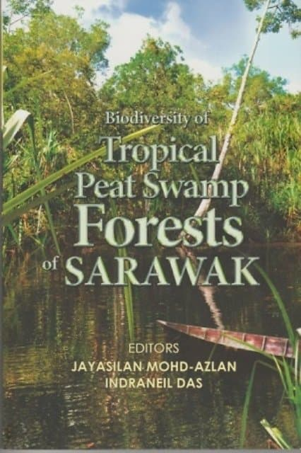 Biodiversity Of Tropical Peat Swamp Forest Sarawak Jayasilan Mohd Azlan Indraneil Das
