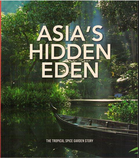 Asias Hidden Eden Tropical Spice Garden