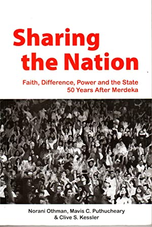 Sharing the Nation : Faith, Difference, Power: Norani Othman &