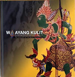 Wayang Kulit Shadow Play: The Folk Epic of the Malay Archipelago: Rahimidin Zahari