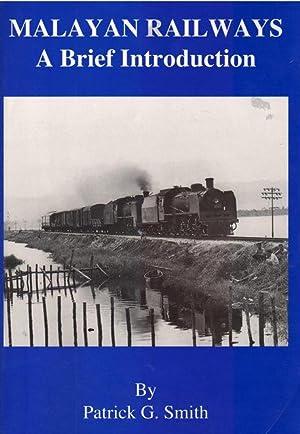 Malayan Railways : A Brief Introduction: Patrick G. Smith