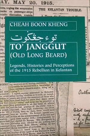 To' Janggut: Legends, Histories, And Perceptions of: Cheah Boon Kheng