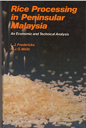 Rice Processing in Peninsular Malaysia An Economic & Technical Analysis