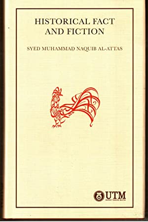 Historical Fact and Fiction: Syed Muhammad Naquib