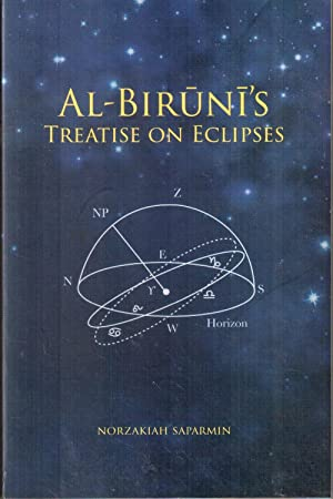 Al-Biruni's Treatise on Eclipses: A Translation and Commentary of Treatise VIII of al-Qanun ...