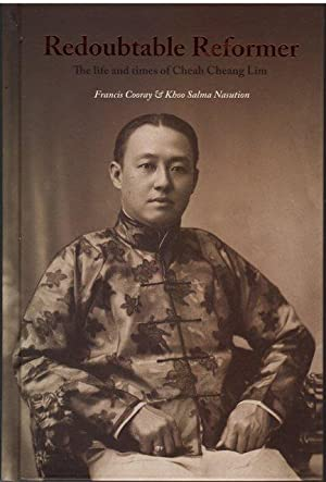 Redoubtable Reformer: The Life and Times of Cheah Cheang Lim