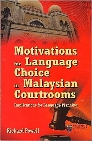 Motivations for Language Choice on Malaysian Courtrooms: Implications for Language Planning: ...