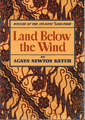 Land Below the Wind: Agnes Newton Keith