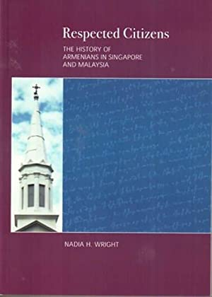 Respected Citizens: The History of Armenians in: Nadia H Wright