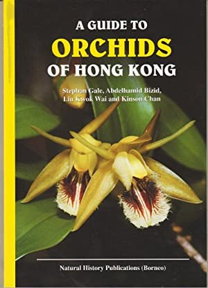 A Guide to the Orchids of Hong: Stephen Gale &