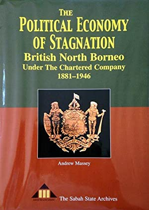 The Political Economy of Stagnation: British North Borneo under The Chartered Company, 1881-1946