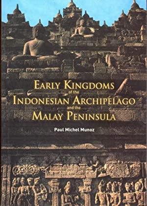Early Kingdoms of the Indonesian Archipelago and: Paul Michel Munoz