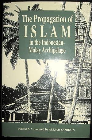 The Propagation of Islam in the Indonesian-Malay: Alijah Gordon (ed)