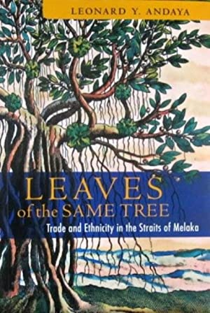 Leaves Of The Same Tree: Trade And: Leonard Y Andaya