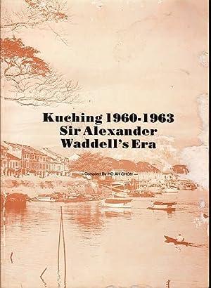 Kuching, 1960-1963: Sir Alexander Waddell's Era: Ho Ah Chon