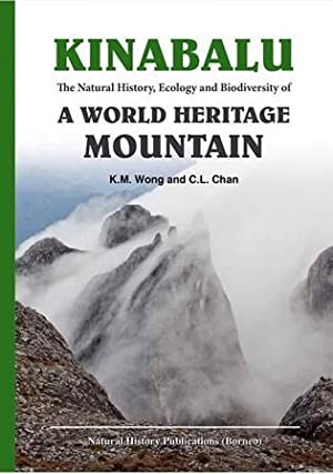 Kinabalu: The Natural History, Ecology and Biodiversity: C.L. Chan &