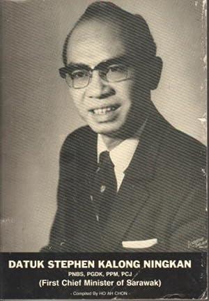 Datuk Stephen Kalong Ningkan (First Chief Minister: Ho Ah Chon