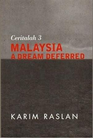 Ceritalah 3 : Malaysia A Dream Deferred: Karim Raslan