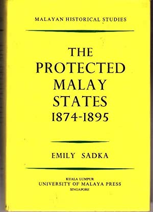 The Protected Malay States 1874-1895: Emily Sadka