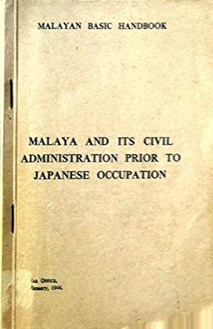 Malaya and Its Civil Administration Prior to: The War Office