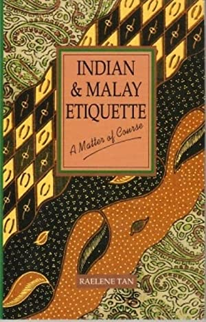 Indian & Malay Etiquette: A Matter of: Raelene Tan