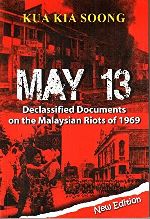 May 13: Declassified Documents on the Malaysian: Kua Kia Soong
