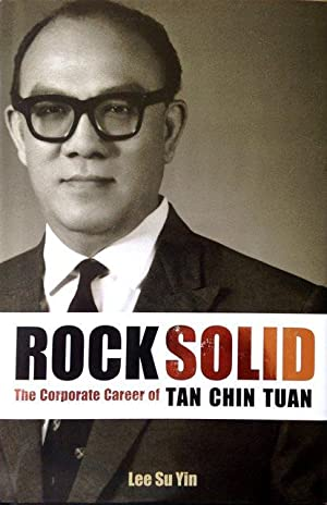 Rock Solid : The Corporate Career of Tan Chin Tuan