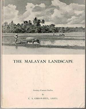 The Malayan Landscape: Seventy Camera Studies: CA Gibson-Hill