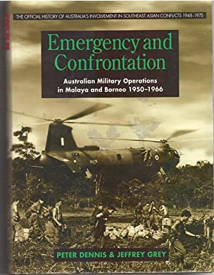 Emergency and Confrontation : Australian Military Operations: Peter Dennis &