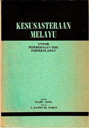Kesusasteraan Melayu: Untok Pepereksaan Sijil Persekolahan: Wahi Long and