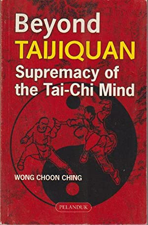 Beyond Taijiquan: Supremacy of the Tai-Chi Mind