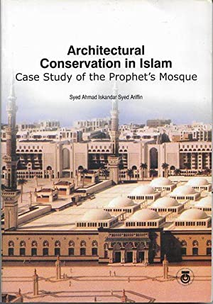 Architectural Conservation in Islam: Case Study of the Prophet's Mosque