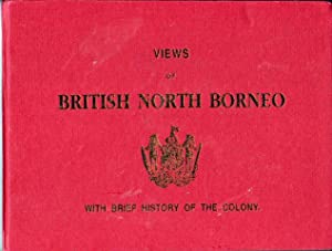 Views of British North Borneo with a Brief History of the Colony