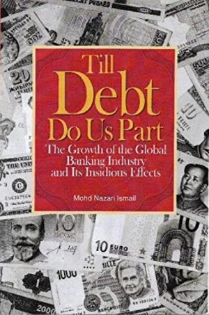 Till Debt Do Us Part: The Growth of The Global Banking Industry and Its Insidious Effects