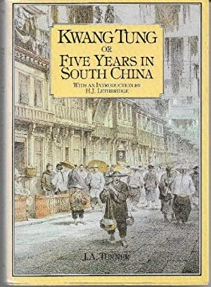Kwang Tung or Five Years in South China