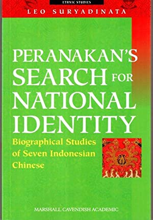 Peranakan's Search For National Identity: Biographical Studies Of Seven Indonesian Chinese