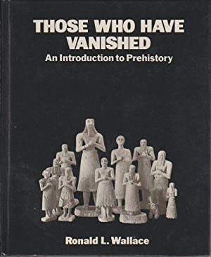 Those Who Have Vanished: An Introduction to Prehistory