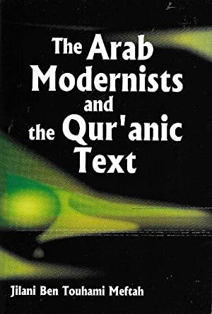 The Arab Modernists and the Qur'anic Text